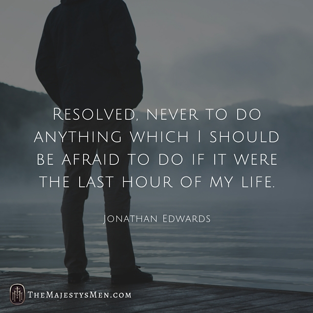 Jonathan Edwards last hour life resolution quote TMM Instagram
