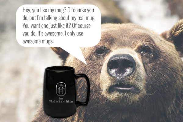 the majestys men bear manly mug awesome