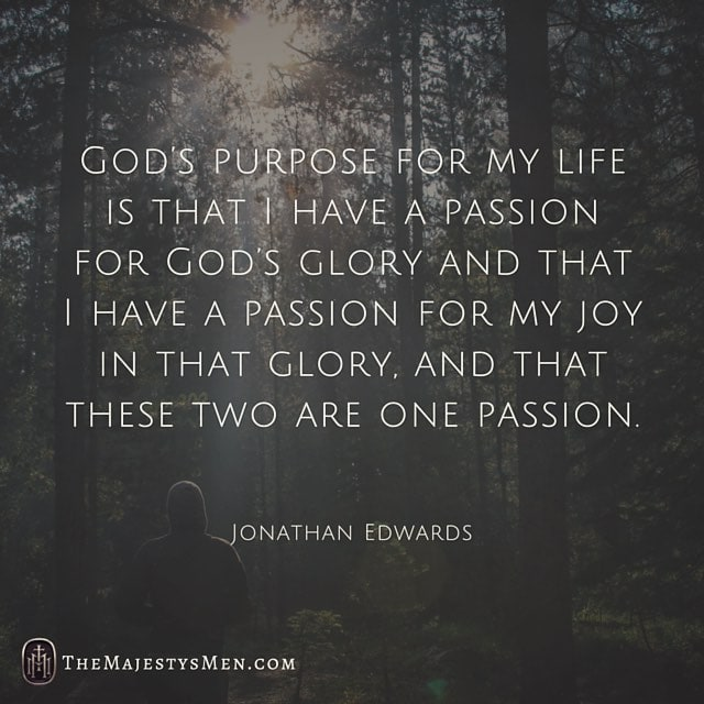 Jonathan Edwards On God S Purpose For Your Life Quote The