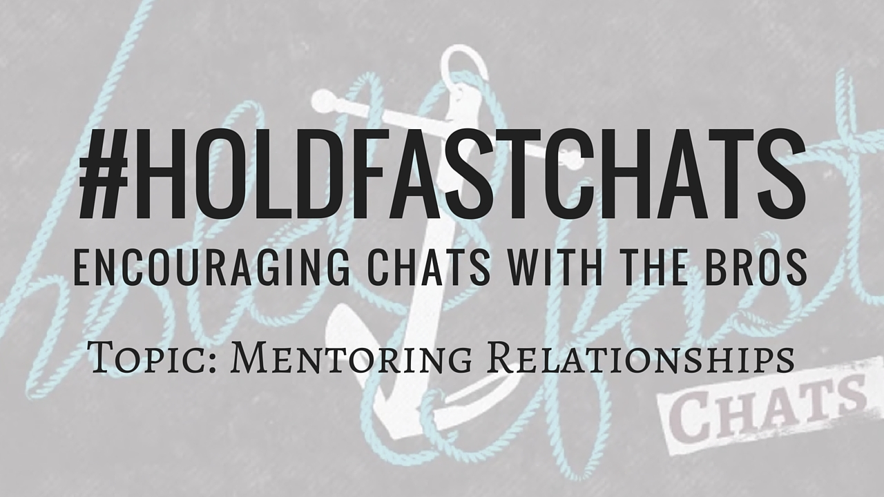 Mentoring Relationships Hold Fast Chats HoldFastChats Blog YouTube Thumbnail