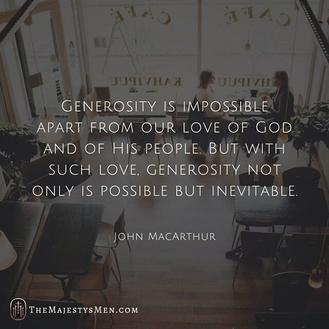 Generosity Quotes | John Macarthur On The Inevitable Generosity Of Someone Who Loves God