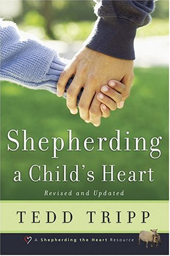 Shepherding A Child's Heart by Tedd Tripp Book
