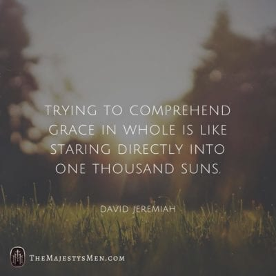 A quote graphic by The Majesty's Men with a quote from David Jeremiah that says trying to comprehend grace is like staring directly into one thousand suns.