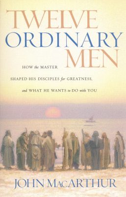 Book cover or 12 Ordinary Men by John MacArthur
