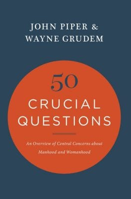 Book cover for 50 Crucial Questions About Manhood And Womanhood by John Piper and Wayne Grudem