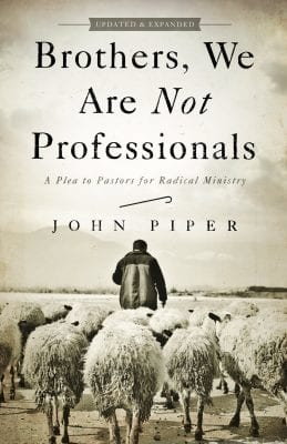 Book cover of Brothers, We Are Not Professionals by John Piper
