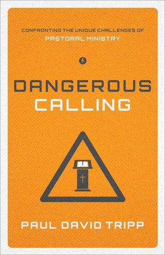 Dangerous Calling by Paul Tripp book cover