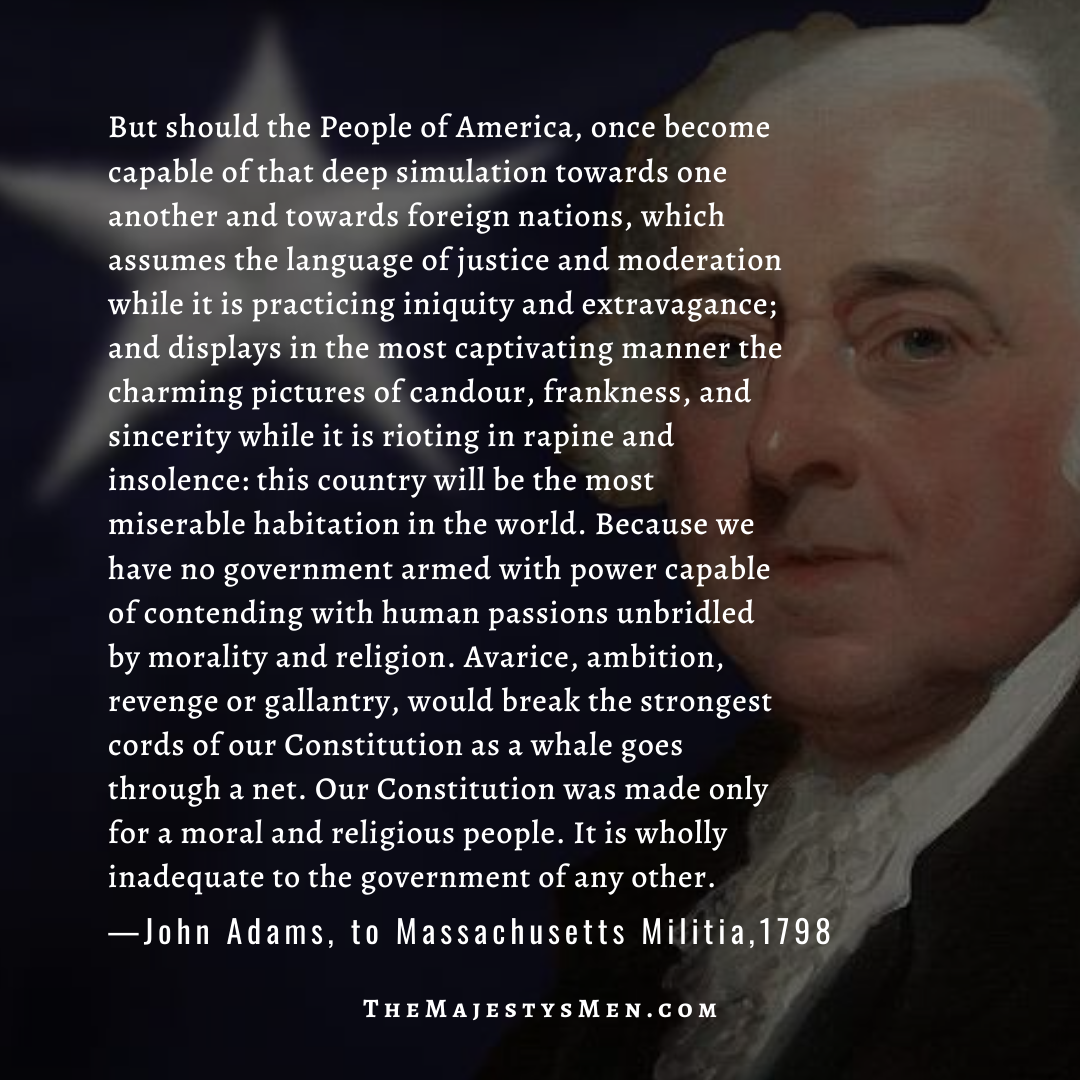 John Adams quote, our Constitution was for a moral and religious people